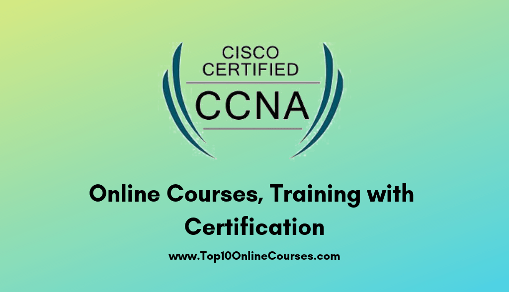 Best CCNA Online Courses, Training with Certification