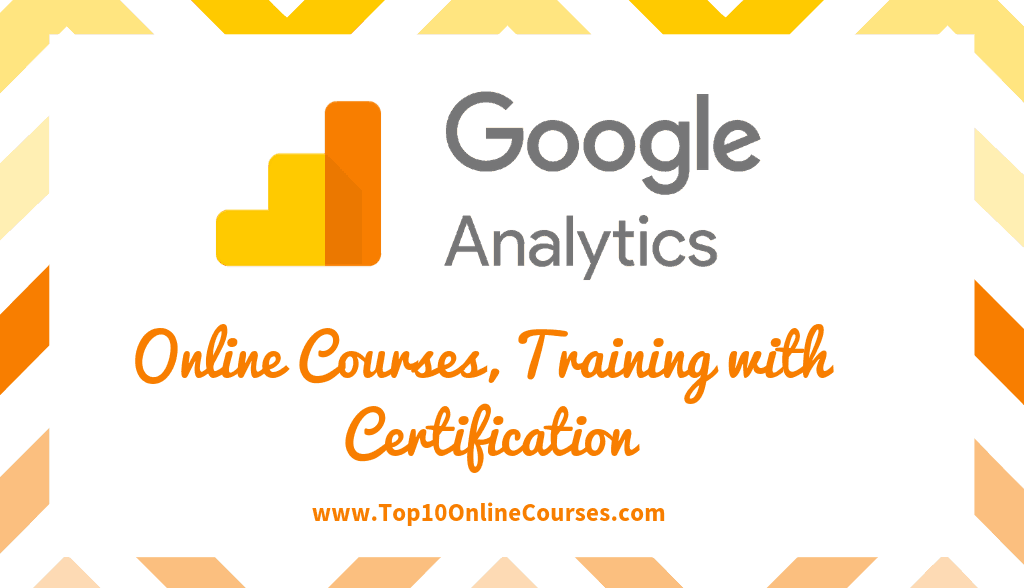 Best Google Analytics Online Courses, Training with Certification