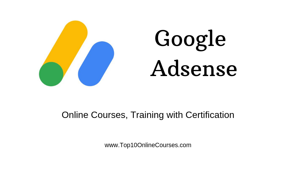 Google Adsense Online Courses, Training with Certification New