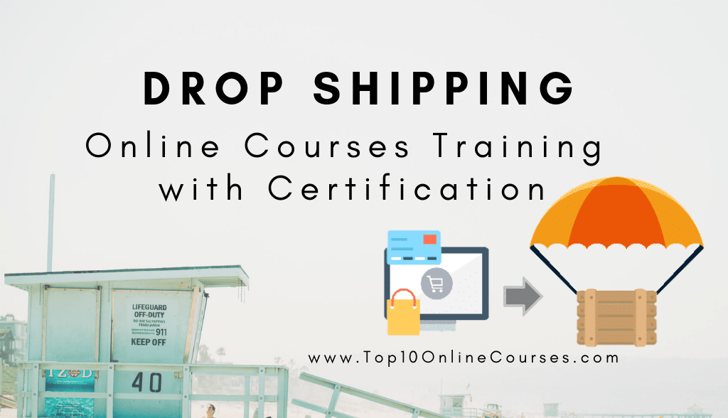 Drop Shipping Online Courses - Training with Certification