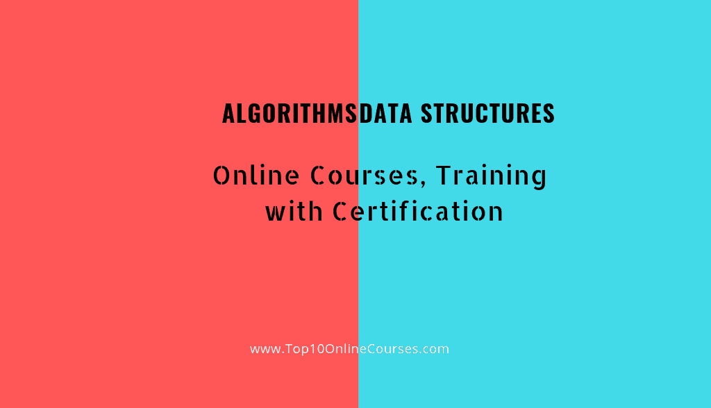 Algorithms and Data Structures Online Courses with Certification Training