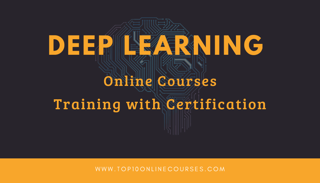 Deep Learning Online Courses with Certification Training