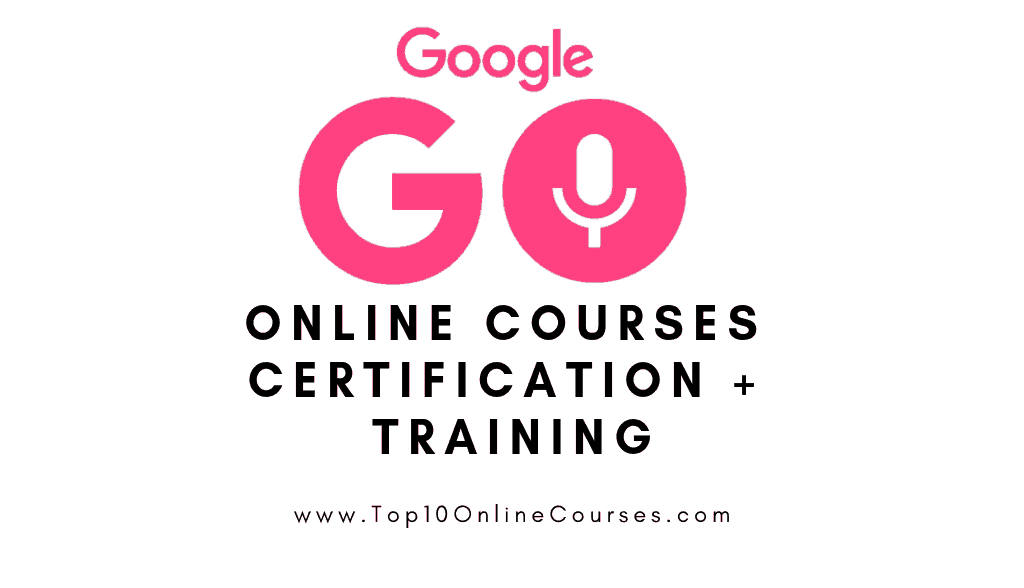Google Go Online Courses with Certification Training