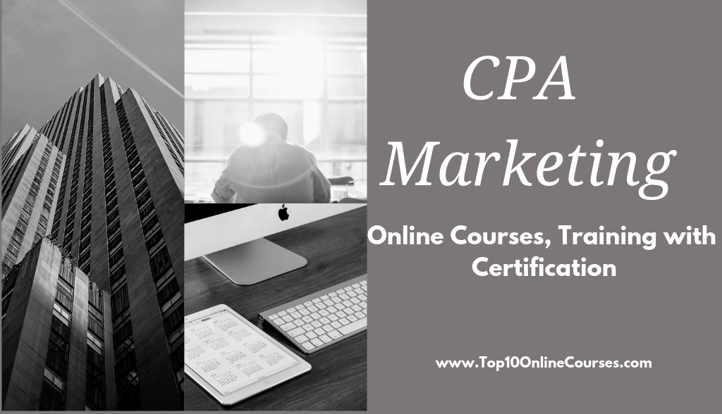 CPA Marketing Online Courses, Training with Certification