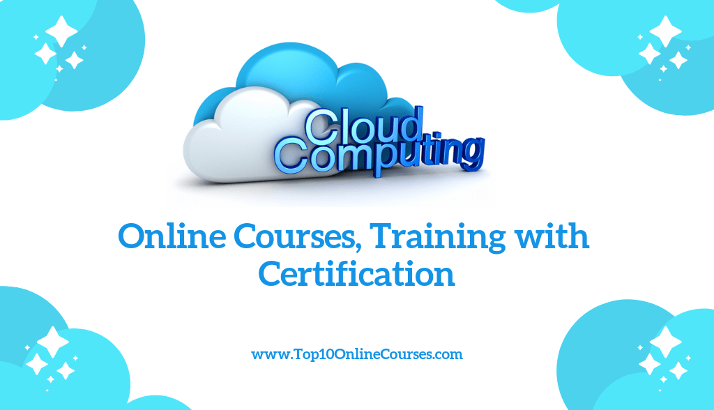 Cloud Computing Online Courses, Training with Certification