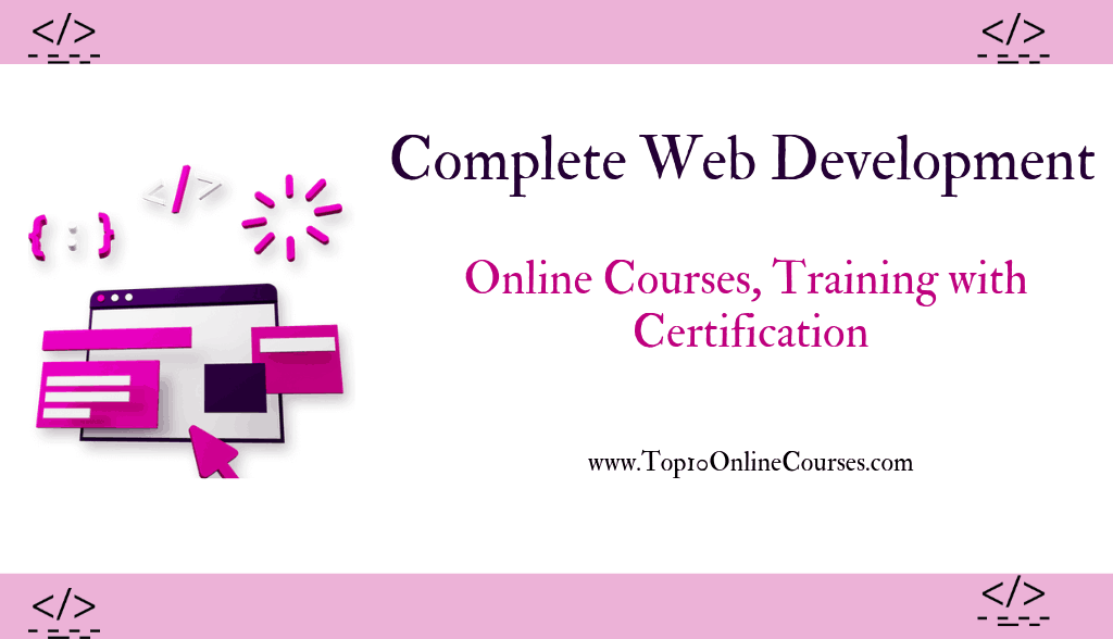 Complete Web Development Online Courses, Training with Certification