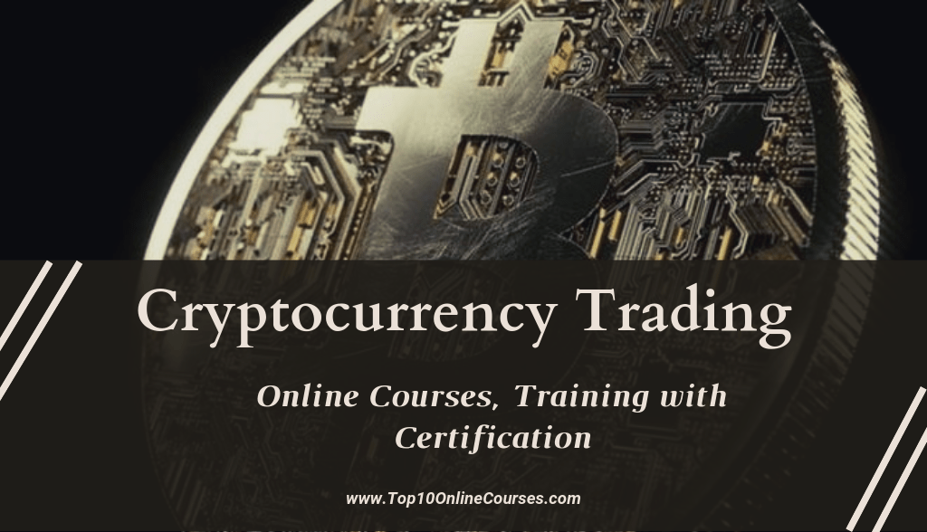 Cryptocurrency Trading Online Courses, Training with Certification