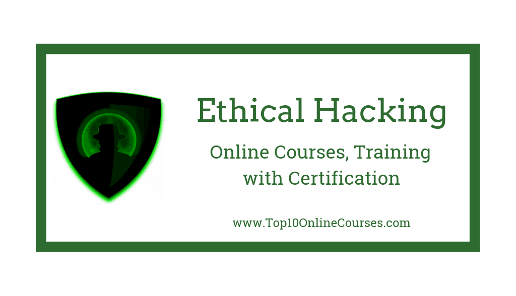Ethical Hacking Online Courses, Training with Certification