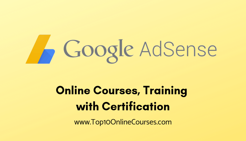 Google Adsense Online Courses, Training with Certification