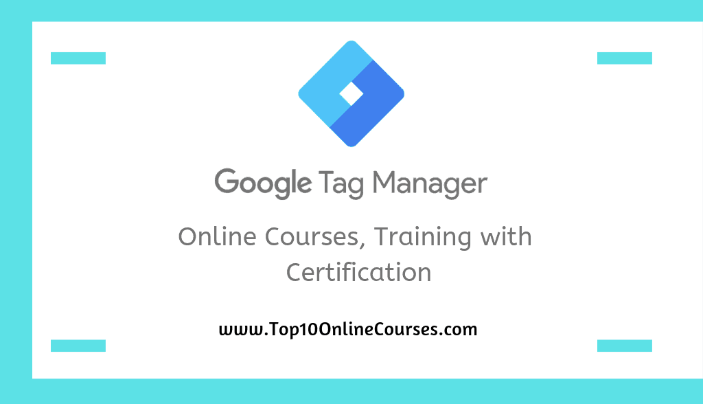Google Tag Manager Online Courses, Training with Certification