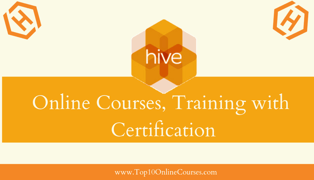 Hive Online Courses, Training with Certification