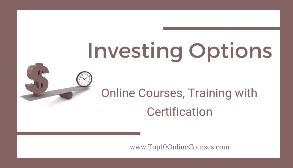 Investing Options Online Courses, Training with Certification