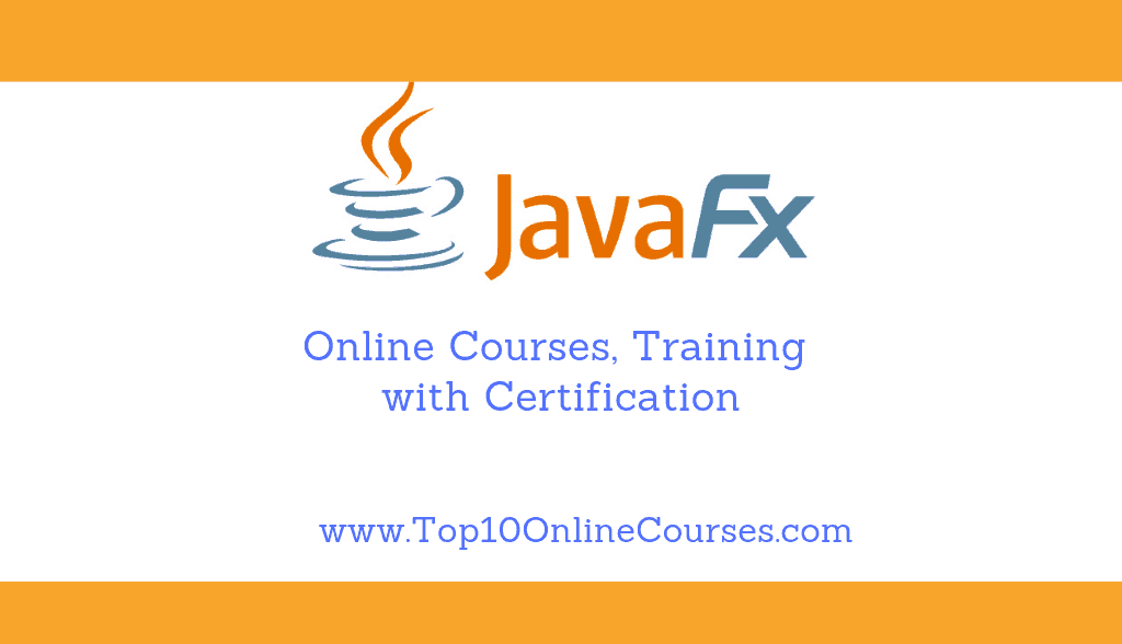 Javafx Online Courses, Training with Certification