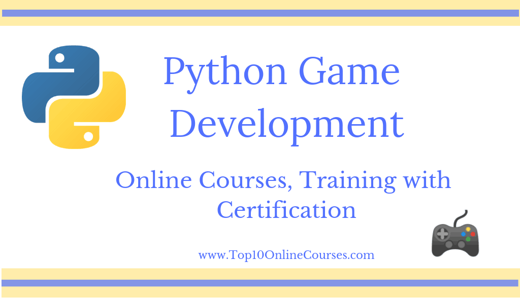 Python Game Development Online Courses, Training with Certification