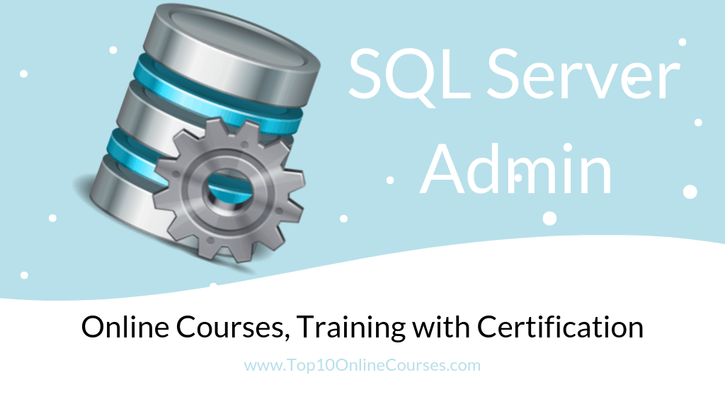 SQL Server Admin Online Courses, Training with Certification