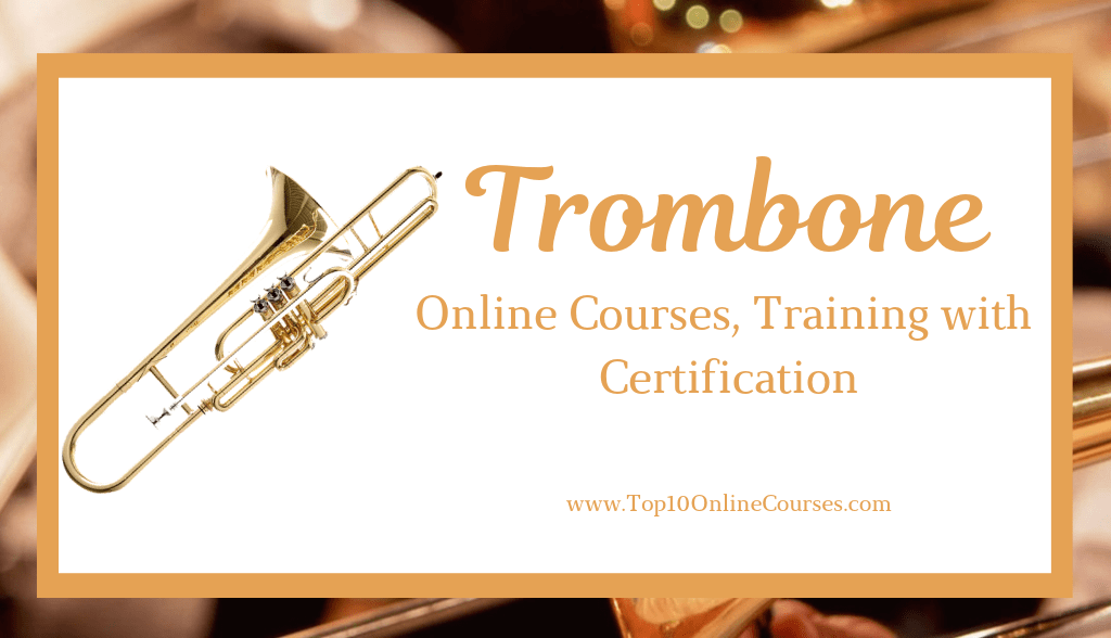 Trombone Online Courses, Training with Certification