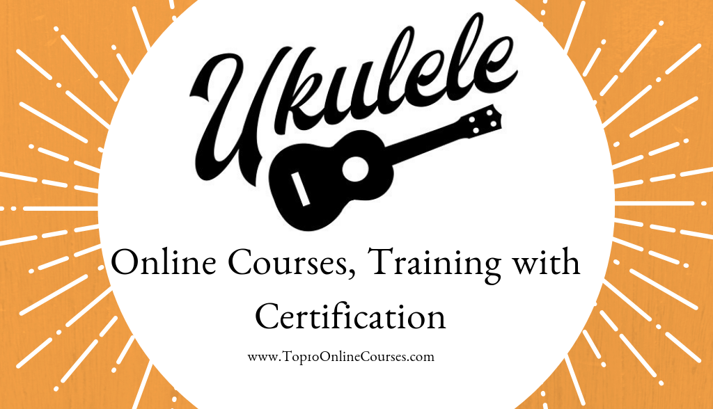 Ukulele Online Courses, Training with Certification