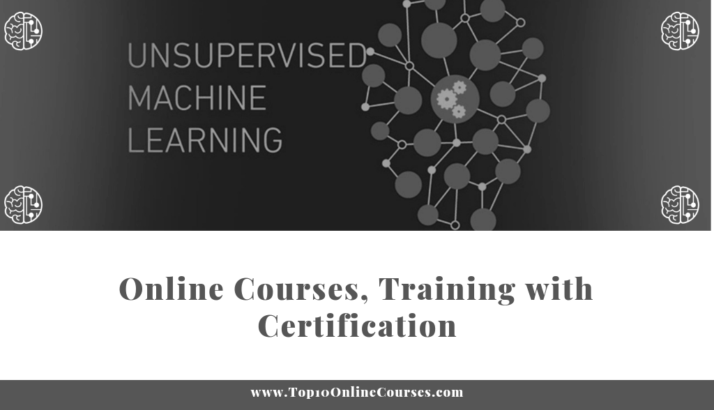Unsupervised Machine Learning Online Courses, Training with Certification