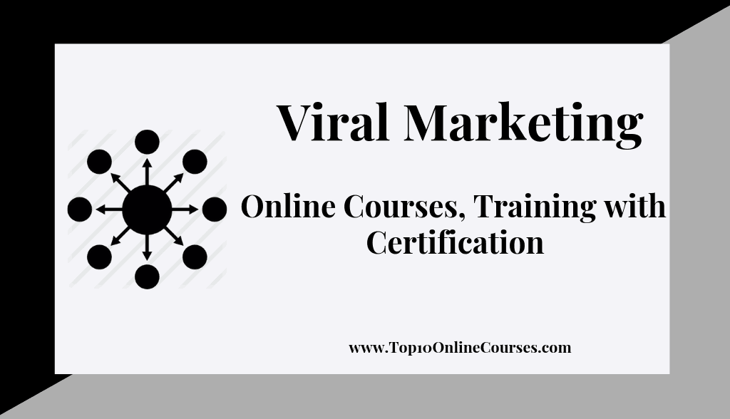 Viral Marketing Online Courses, Training with Certification