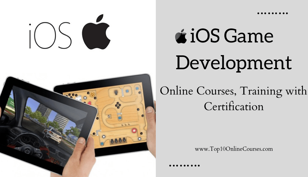 iOS Game Development Online Courses, Training with Certification