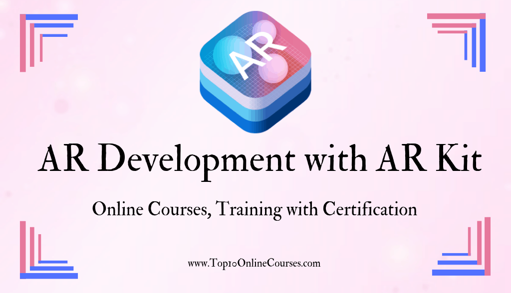 AR Development with AR Kit Online Courses, Training with Certification