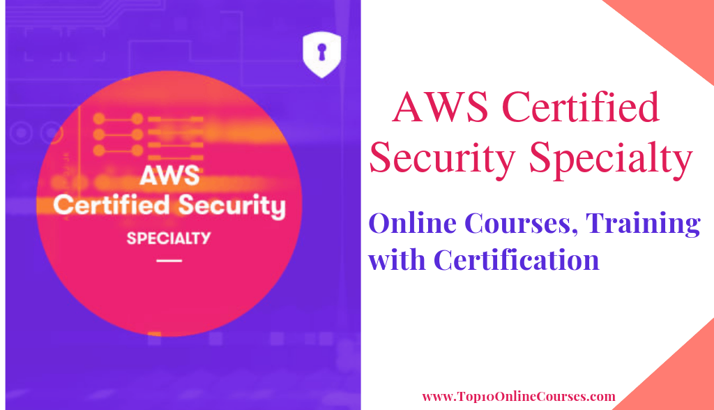 AWS Certified Security Specialty Online Courses, Training with Certification