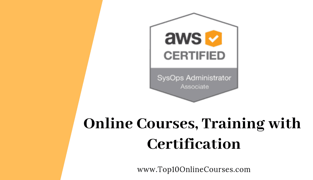 AWS Certified SysOps Administrator Online Courses, Training with Certification