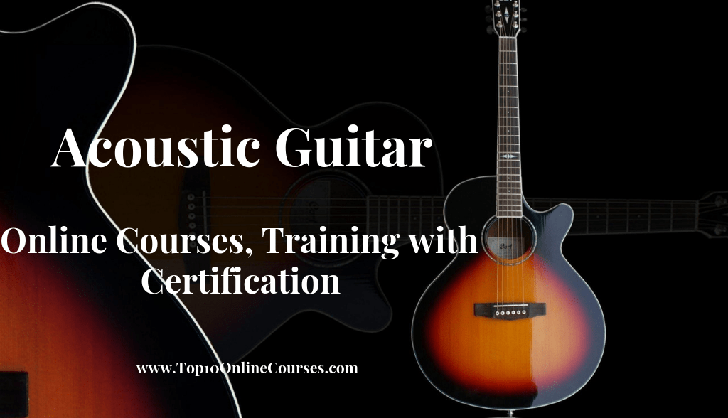 Acoustic Guitar Online Courses, Training with Certification