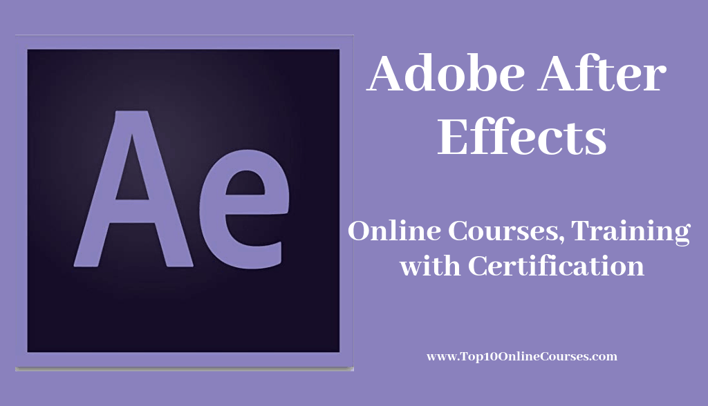 Adobe After Effects Online Courses, Training with Certification