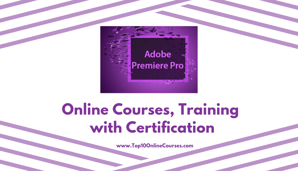 Adobe Premiere Pro Online Courses, Training with Certification