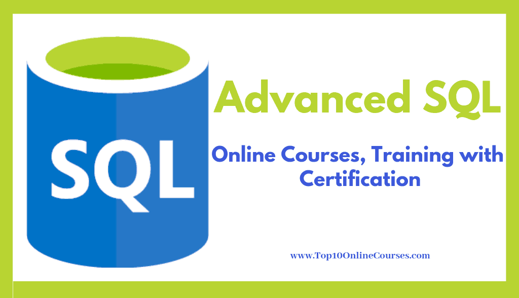 Adv SQL Online Courses, Training with Certification