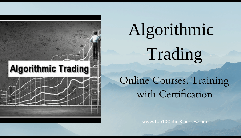 Algorithmic Trading Online Courses, Training with Certification