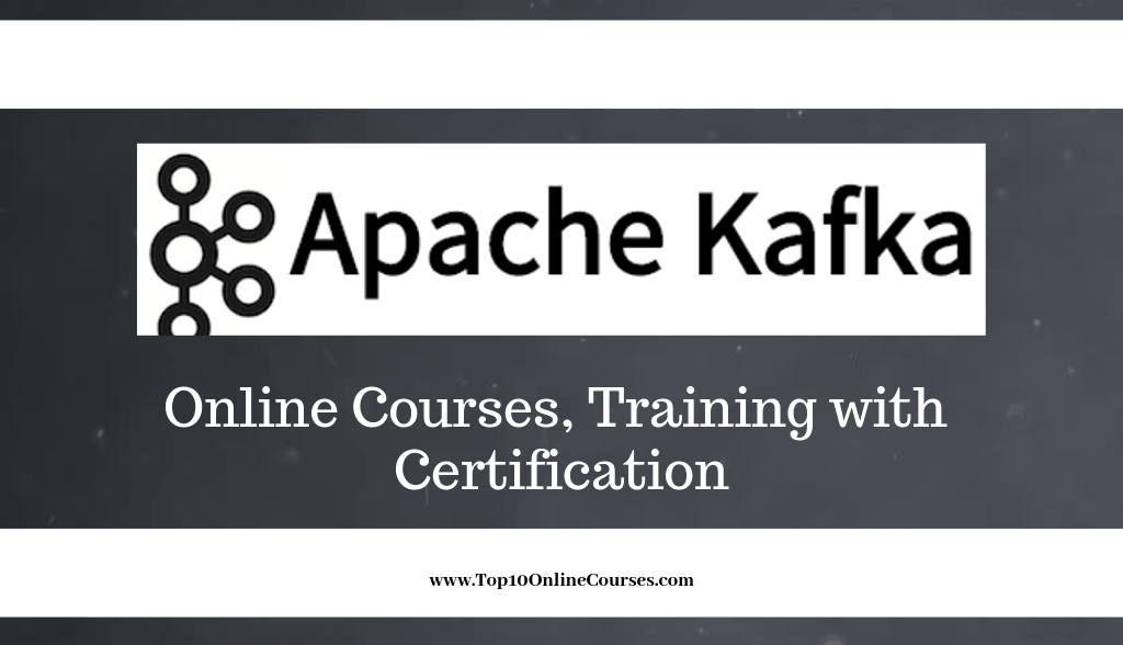 Apache Kafka Online Courses, Training with Certification