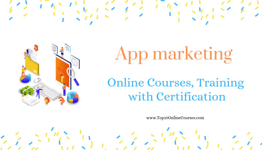 App marketing Online Courses, Training with Certification