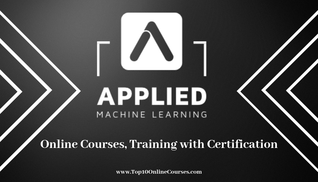 Applied Machine Learning Online Courses, Training with Certification