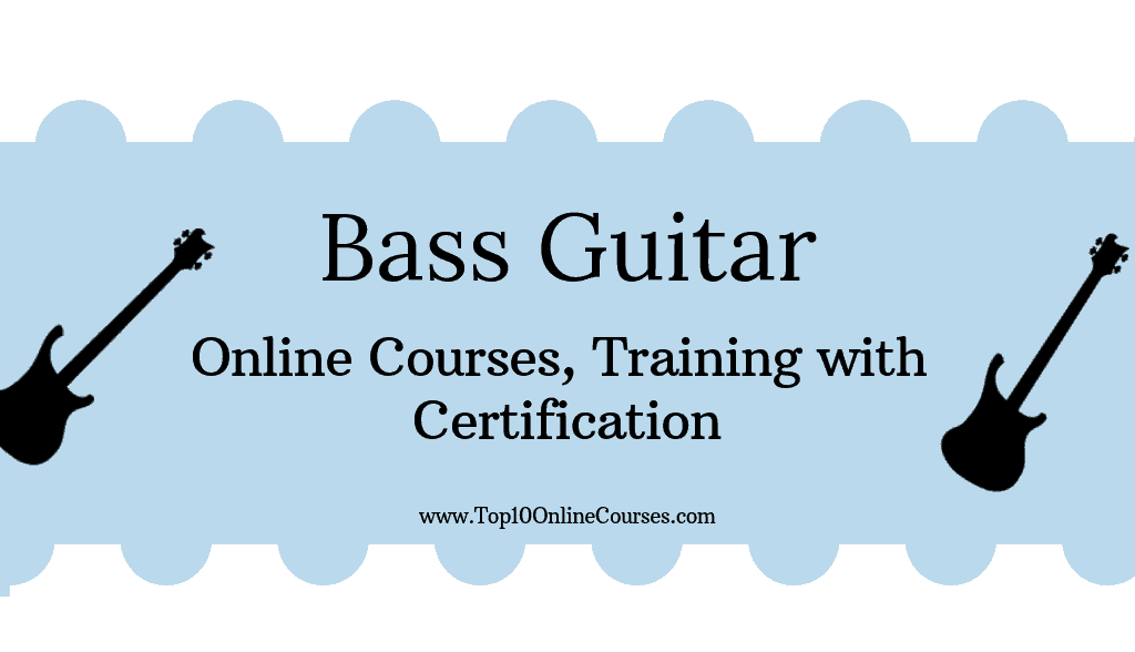 Bass Guitar Online Courses, Training with Certification