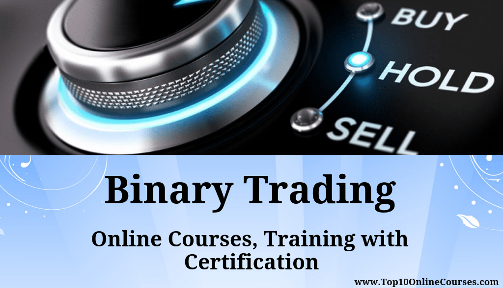 Binary Trading Online Courses, Training with Certification