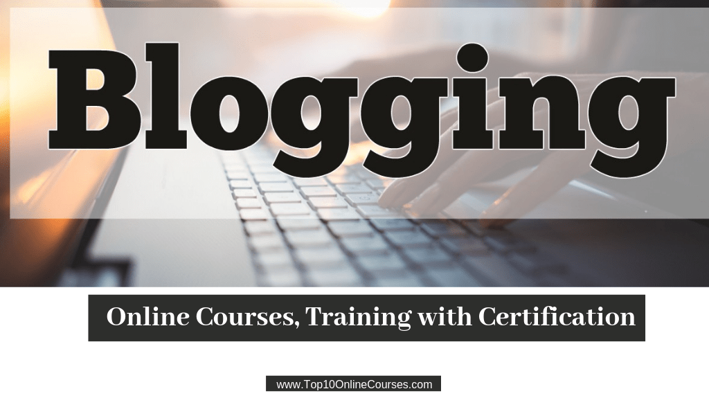 Blogging Online Courses, Training with Certification