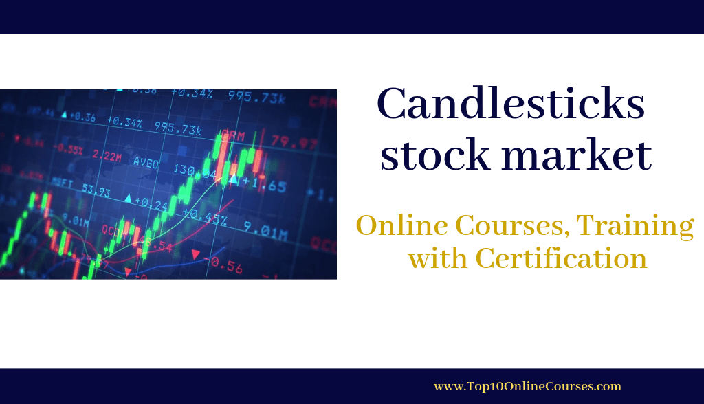 Candlesticks stock market Online Courses, Training with Certification