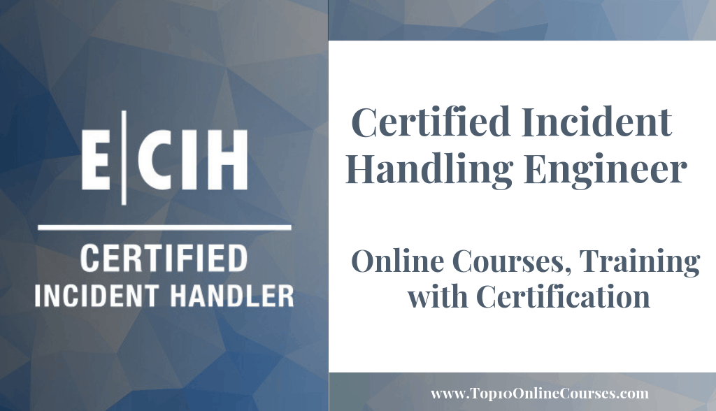 Certified Incident Handling Engineer Online Courses, Training with Certification