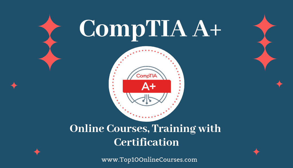 CompTIA A+ Online Courses, Training with Certification