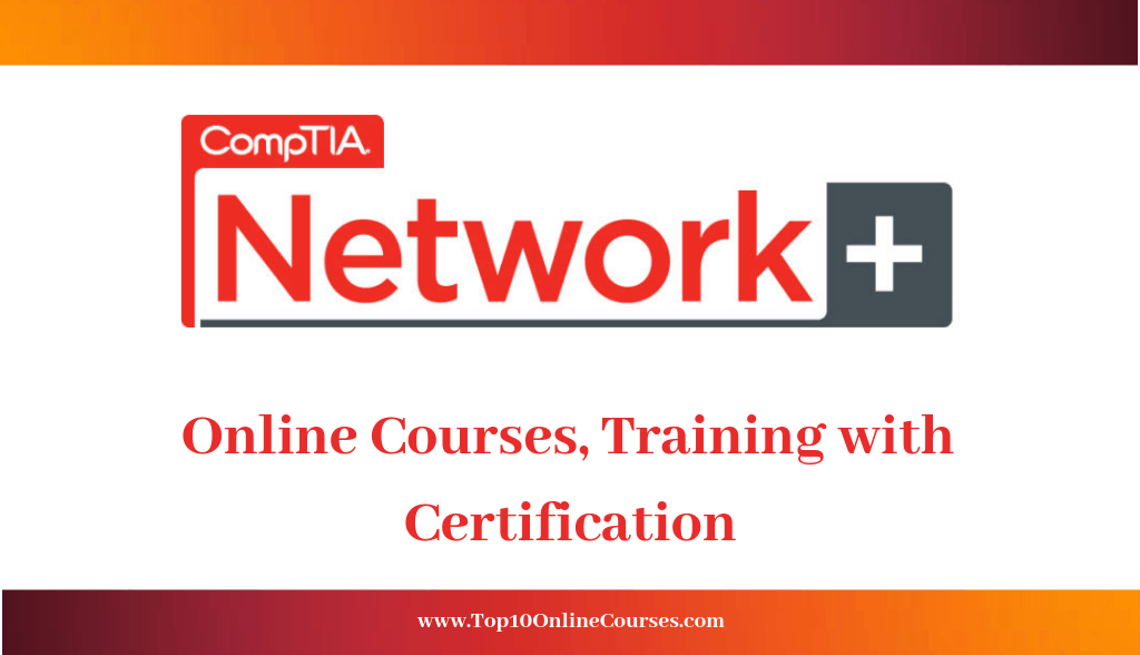 CompTIA Network+ Online Courses, Training with Certification
