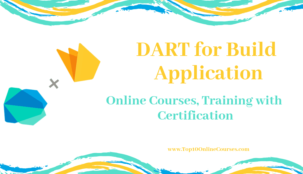 DART for Build Application Online Courses, Training with Certification