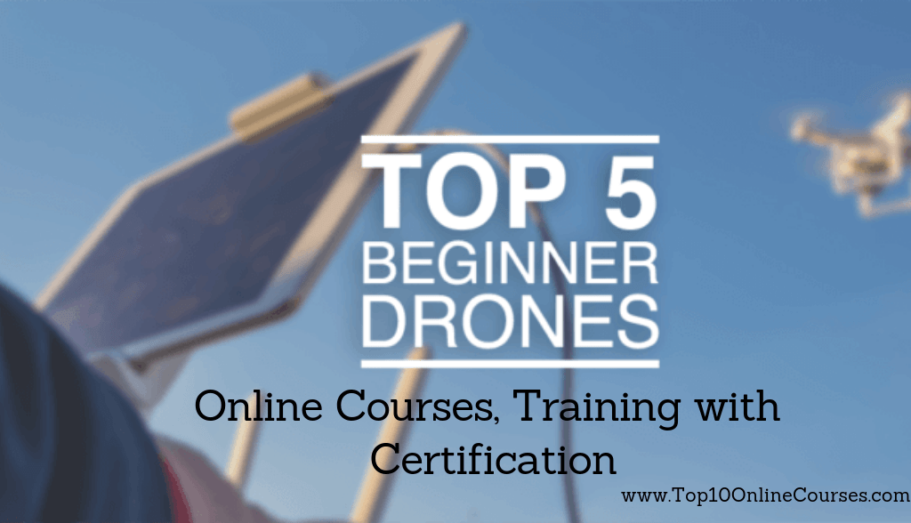 Drone Beginner Online Courses, Training with Certification
