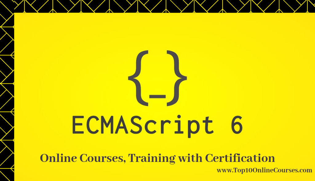 ECMA Script(ES6) Online Courses, Training with Certification