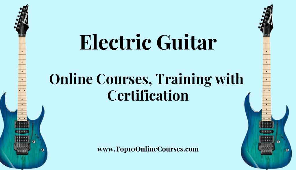 Electric Guitar Online Courses, Training with Certification