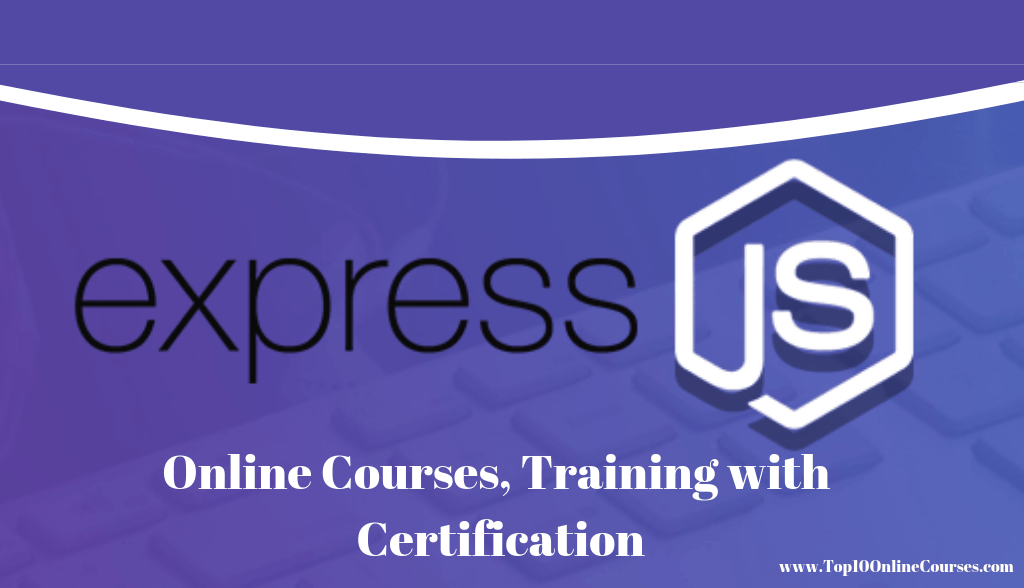 Express js Online Courses, Training with Certification