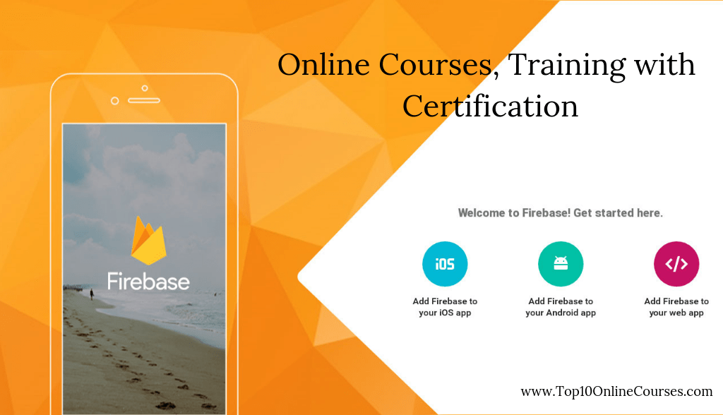 Firebase App Development Online Courses, Training with Certification