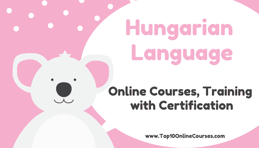 Hungarian Language0 Online Courses, Training with Certification