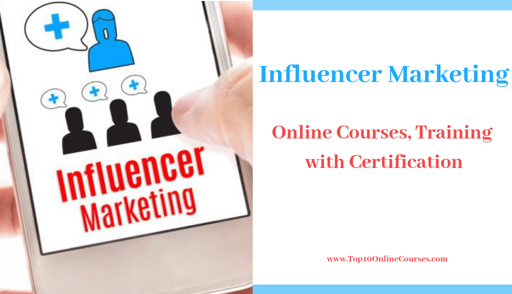 Influencer Marketing Online Courses, Training with Certification